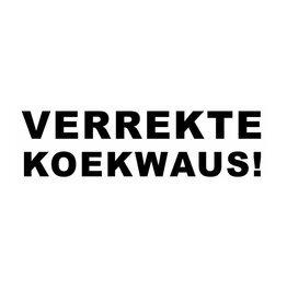 "Autocollant ""VERREKTE KOEKWAUS!"""